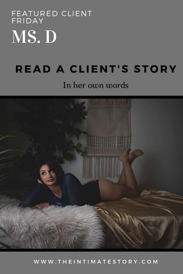 Client stories | Ms D | Indiana boudoir photographer